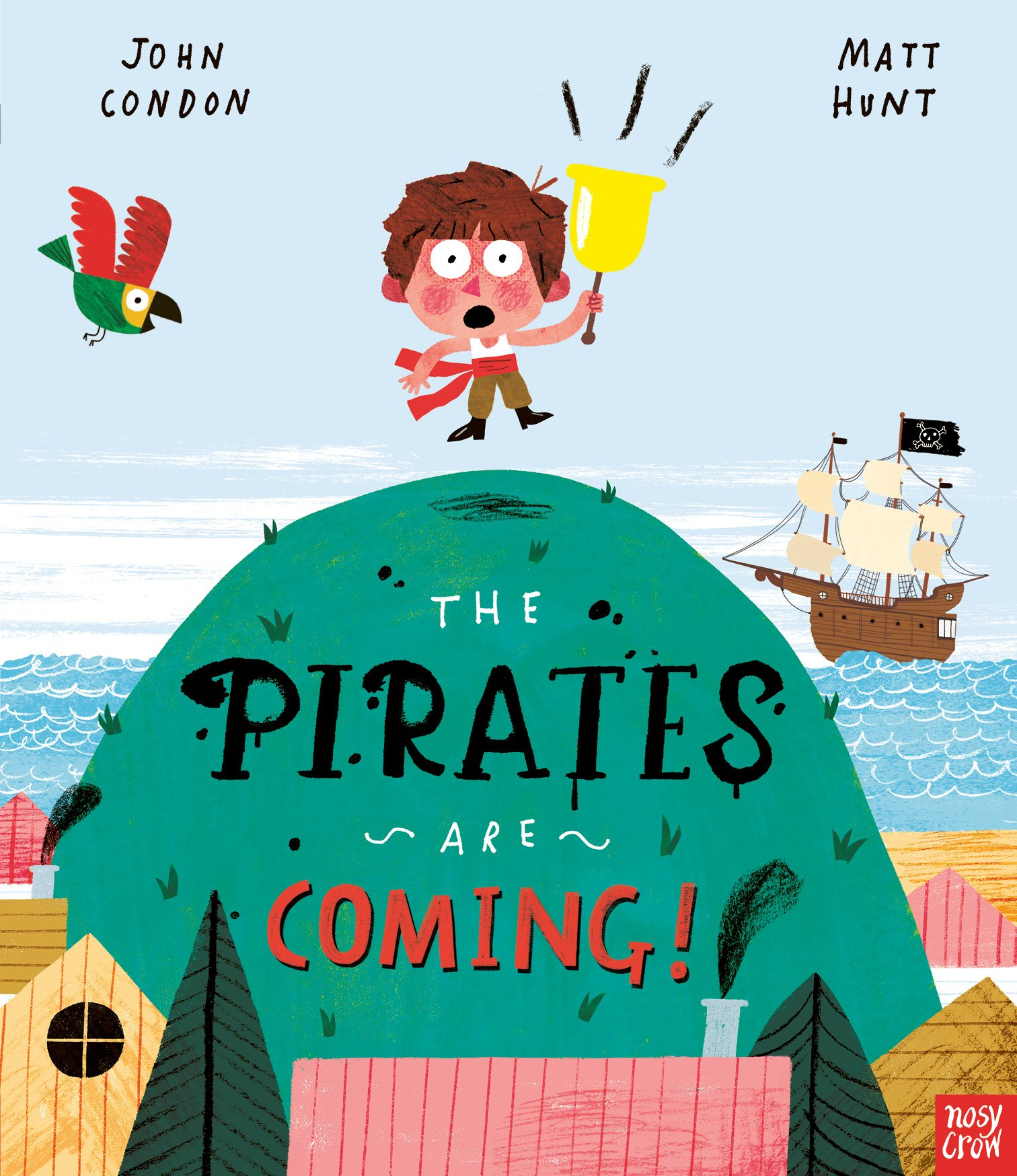 The Pirates Are Coming! - Nosy Crow